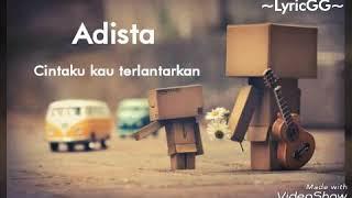 Adista ~ Cintaku kau terlantarkan (official lirik vidio)