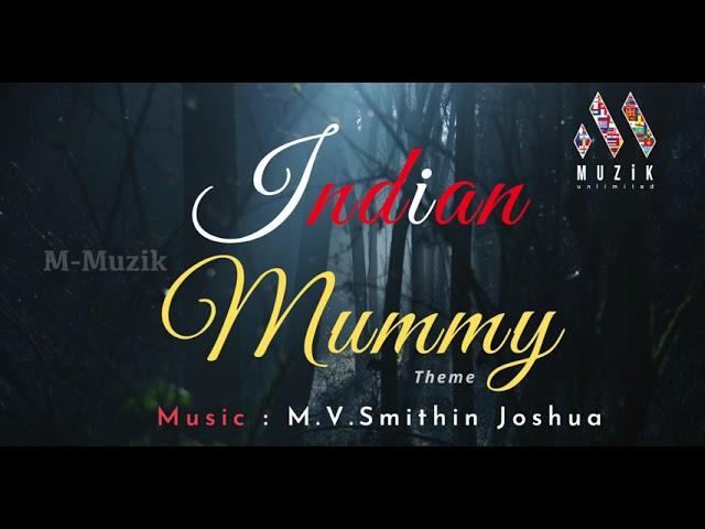 Indian Mummy | M.V.Smithin Joshua | Maris Vijay