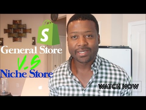 Shopify | General Store or Niche Store - Which One Works Best