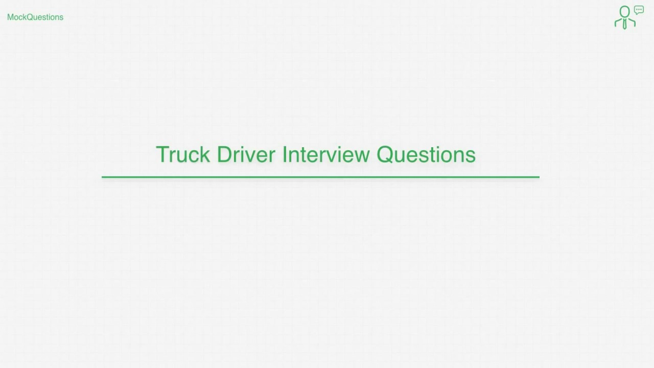 top truck driver interview questions top 10 truck driver interview questions