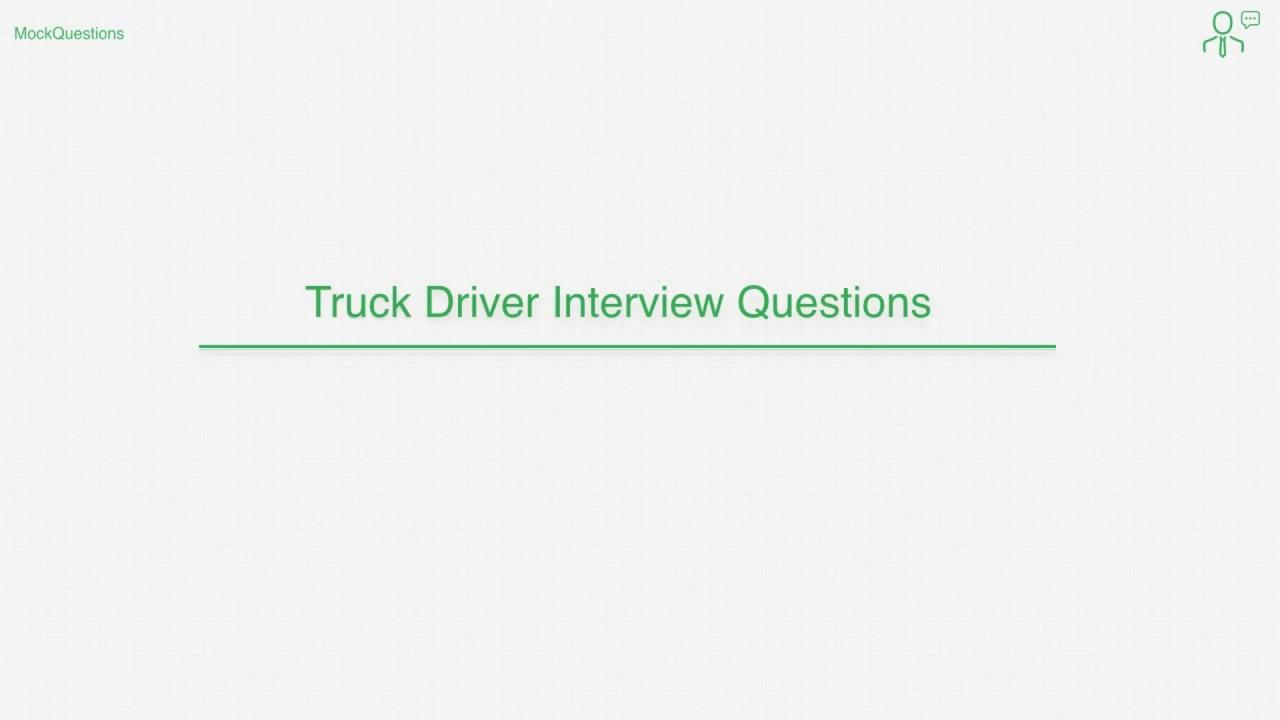 top 10 truck driver interview questions top 10 truck driver interview questions