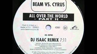 Beam vs. Cyrus - All Over The World (DJ Isaac Remix)