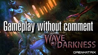 wave of Darkness Gameplay without comment
