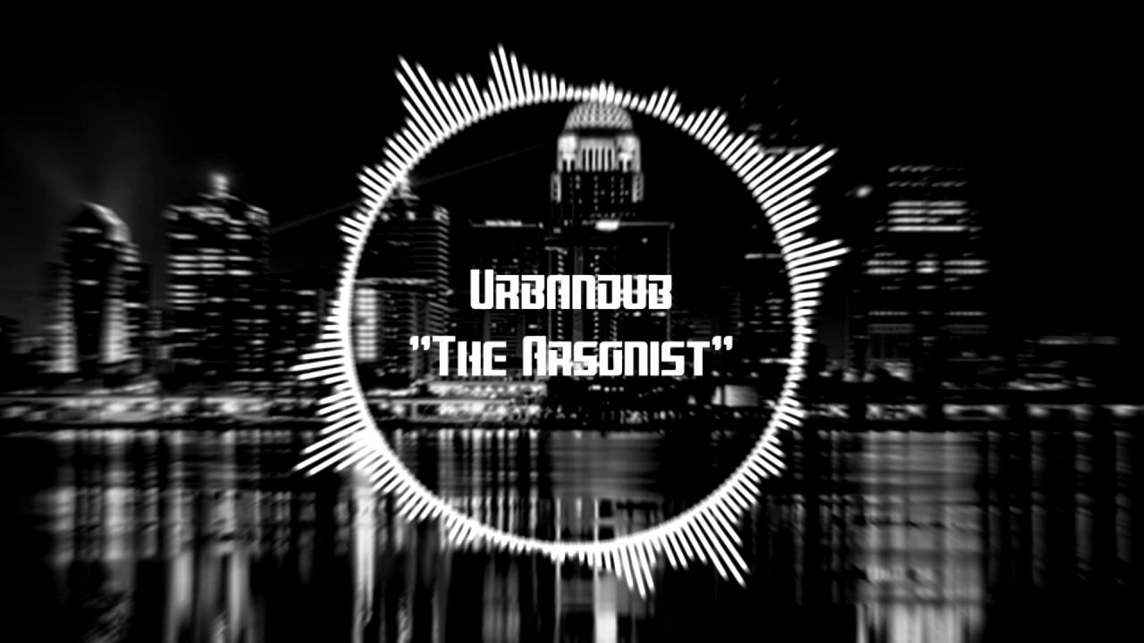 Urbandub the arsonist youtube urbandub the arsonist stopboris Choice Image