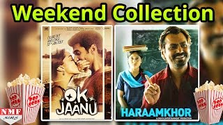 Ok jaanu Vs Haraamkhor | First Weekend Collection