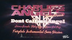 Ariana Grande, Miley Cyrus, Lana Del Rey - Don't Call Me Angel - Cover Instrumental Charlies Angels