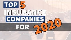 Top 5 insurance companies for 2020 | What makes them special?