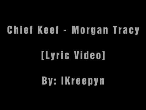 Chief Keef - Morgan Tracy [ Lyic Video]