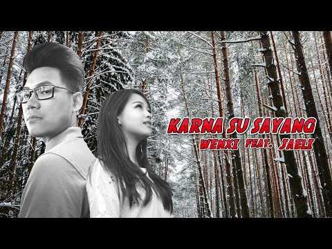 Karna Su Sayang - Cover By Wenxi Ft Jaeli