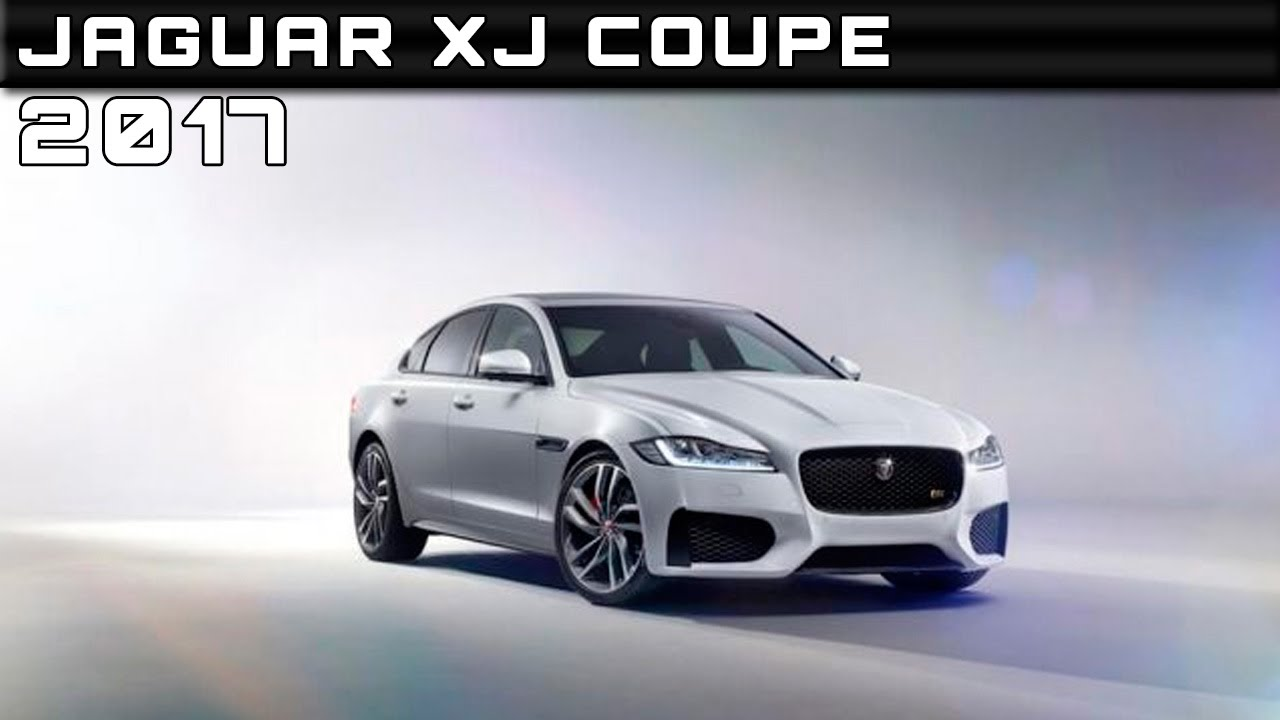 2017 Jaguar Xj Coupe Review Rendered Price Specs Release Date