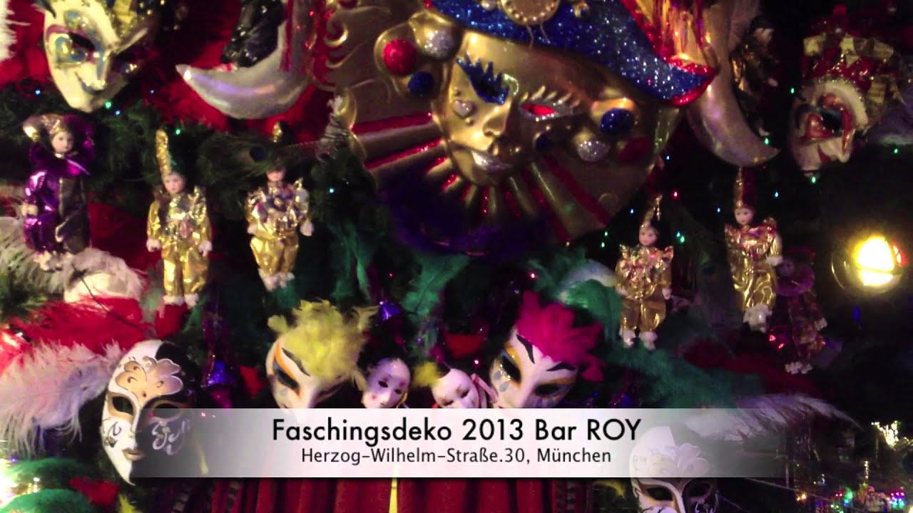 Faschingsdeko Faschingsdeko 2013 Roy Youtube