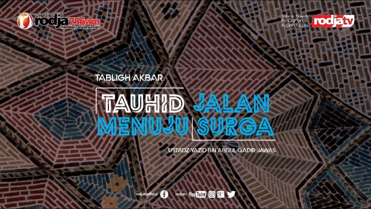 Tauhid Jalan Menuju Surga l Ustadz Yazid bin Abdul Qadir Jawas