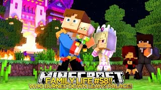 Minecarft FAMILY LIFE #58 - WHO BURNED DOWN BABY LEAH
