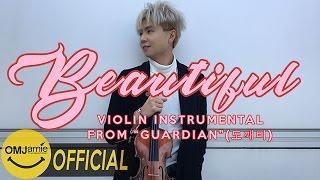 vuclip Goblin 도깨비 鬼怪 OST Crush (크러쉬) - Beautiful - VIOLIN COVER