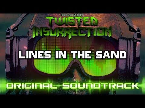 Twisted Insurrection OST - Lines in the Sand