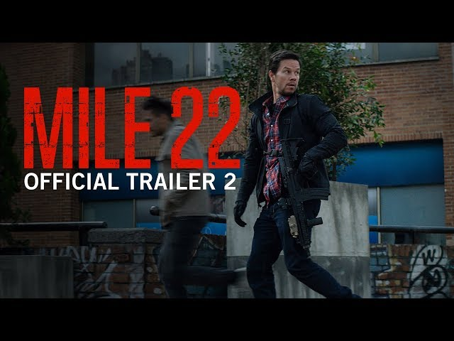 Mile 22 | Official Trailer 2 | Own It Now on Digital HD, Blu-Ray & DVD