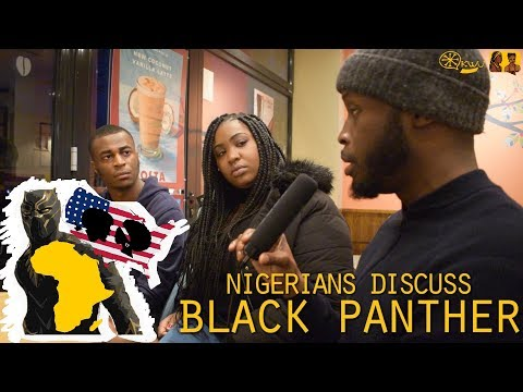 """Okwu ID: """"Are African Americans Crying for Help?"""" - Nigerians review Black Panther Movie pt.1"""