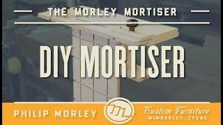 Make Your Own Mortising Jig | The Morley Mortiser