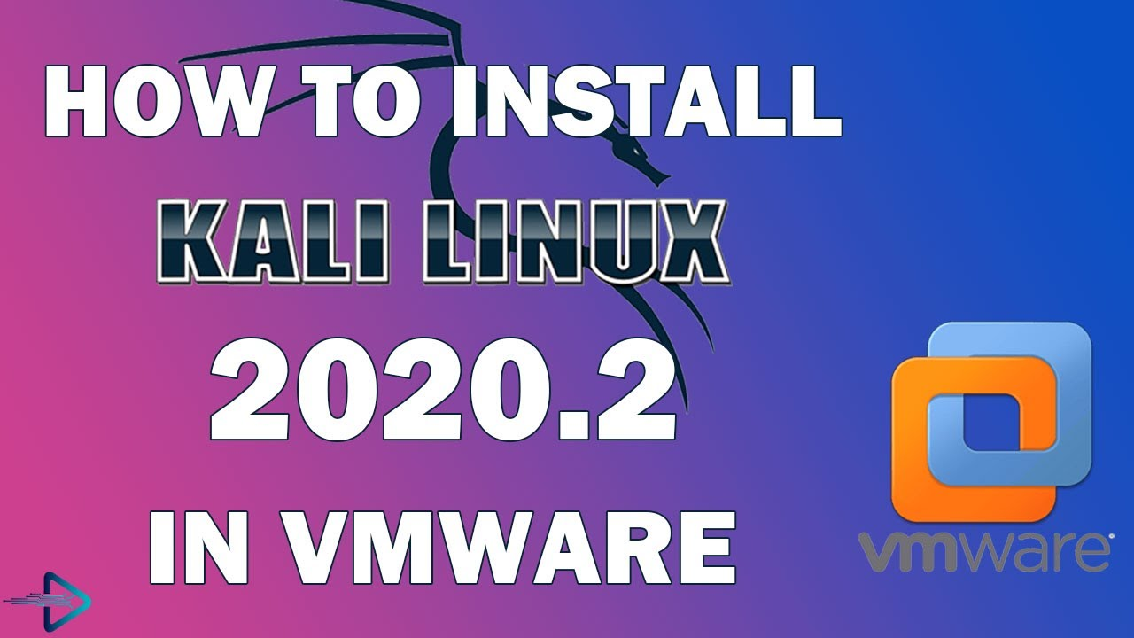 Install Kali Linux in VMware: How to Install Kali Linux 2020.2 on VMware