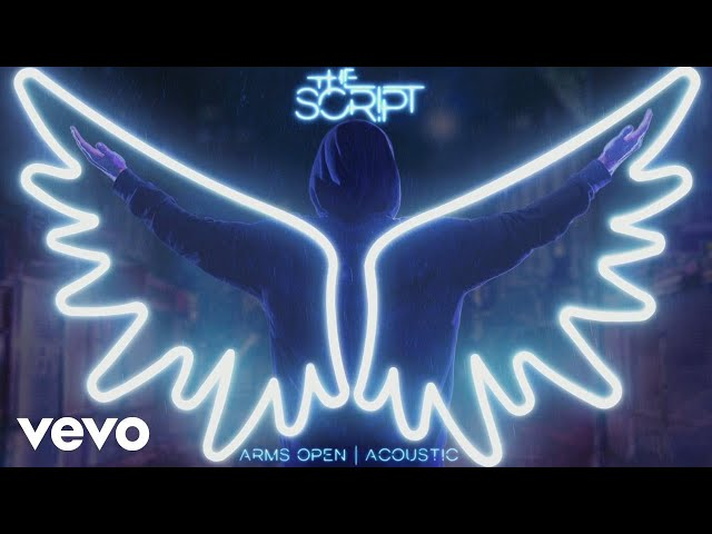 The Script - Arms Open (Acoustic) [Audio]
