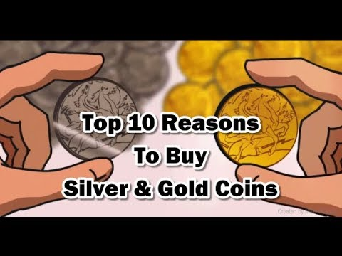 Why buy Silver & Gold - Top 10 Reasons
