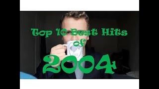 Top 10 Best Hit Songs of 2004