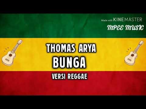 Free Download Thomas Arya - Bunga Versi Reggae Terbaru 2019 Mp3 dan Mp4