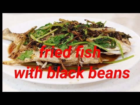 FRIED FISH WITH BLACK BEANS