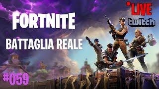 #059 Fortnite - Battaglia Reale (Live Twitch)