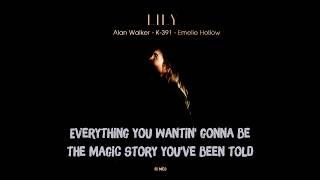Lyrics    Lily   Alan Walker ♥ K-391 ♥ Emelie Hollow
