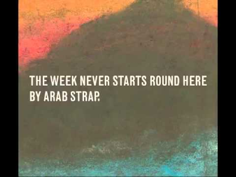 Arab Strap - The Weekend Never Starts Round Here (Full Album)