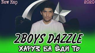 2Boys ( Dazzle ) - Харуз ба ёди ть // 2Boys Dazzle - Haruz ba yodi t' ( 2020 )