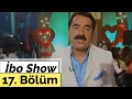 İbo Show - 17. Bölüm (Konuk : Ankaralı Namık - Hasan Yılmaz)