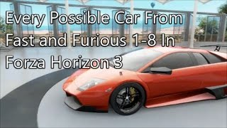 Forza Horizon 3|All Fast and Furious Cars
