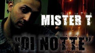 "MISTER T ROMANDERGROUND - ""Di Notte"" prod. P.KING (NSA)"