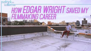 How Edgar Wright Saved My Filmmaking Career