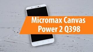 Распаковка Micromax Canvas Power 2 Q398 / Unboxing Micromax Canvas Power 2 Q398