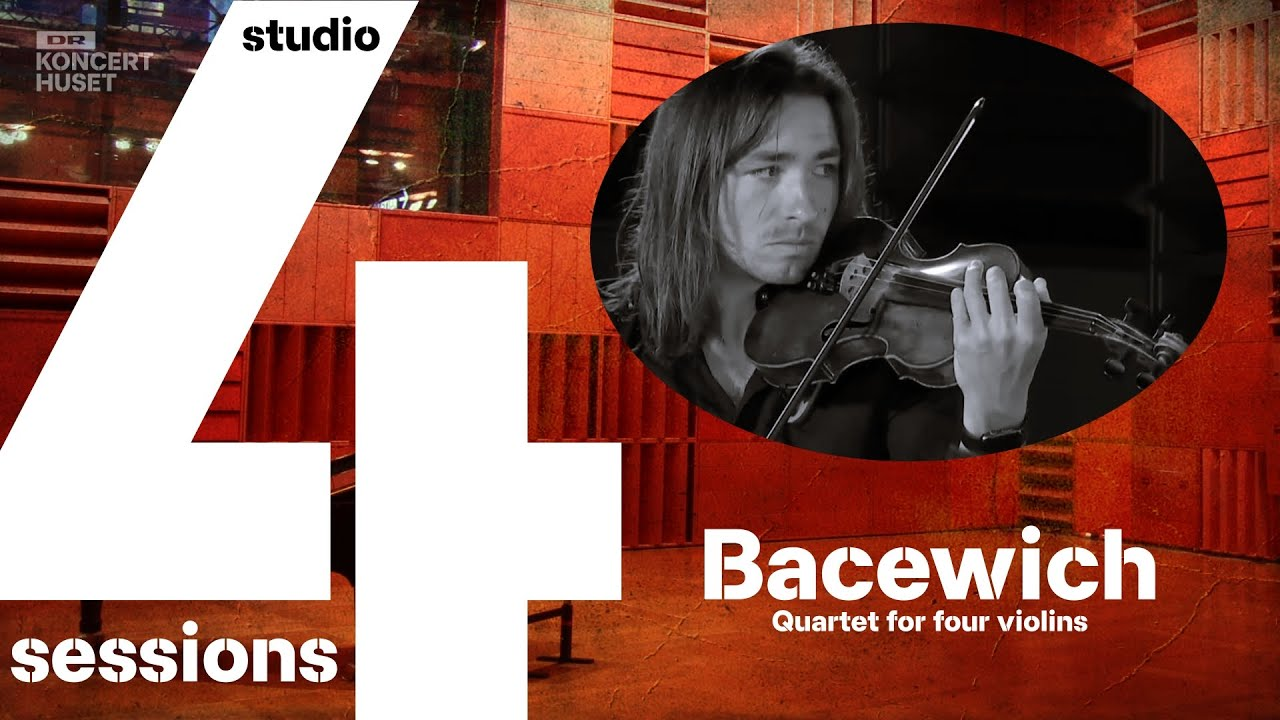 STUDIO 4 SESSIONS - G Bacewich // Quartet for four violins (Live)