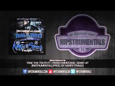 Trae Tha Truth Ft. French Montana - Wake Up [Instrumental] (Prod. By Harry Fraud)