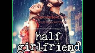Phir Bhi Tumko Chahunga Karaoke - Half Girlfriend