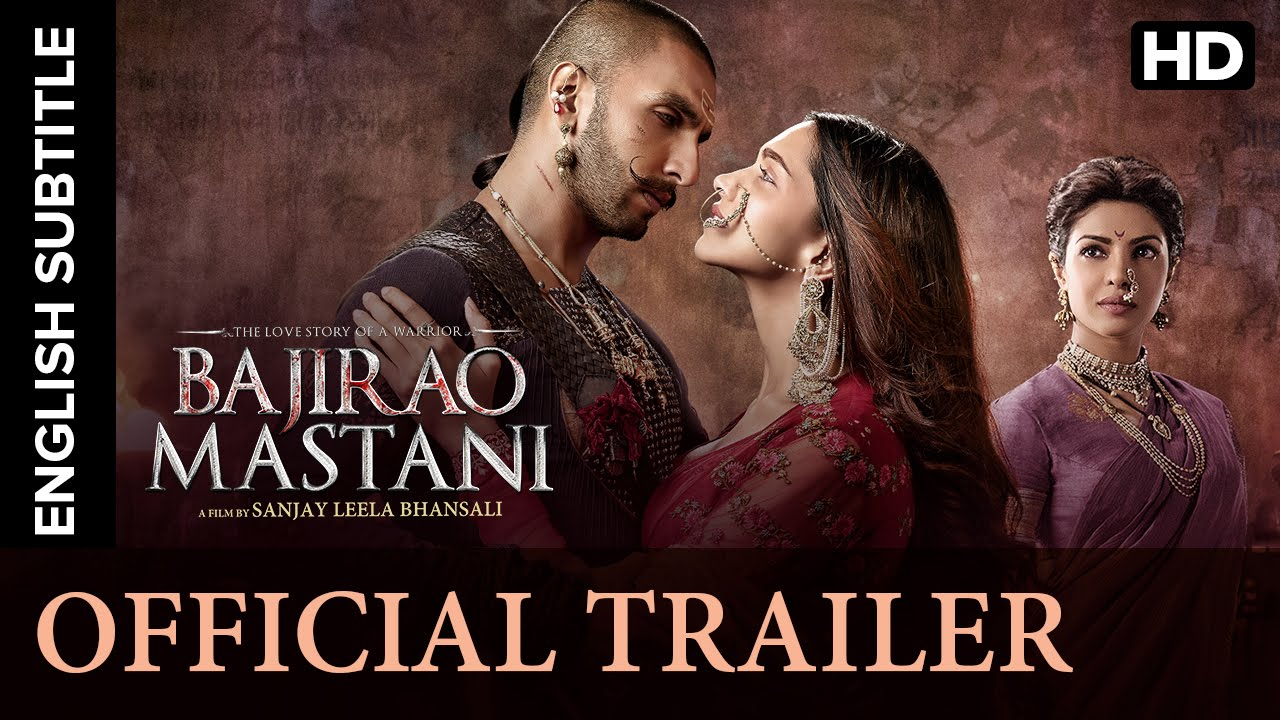 画像: Bajirao Mastani Official Trailer with Subtitles | Ranveer Singh, Deepika Padukone, Priyanka Chopra youtu.be