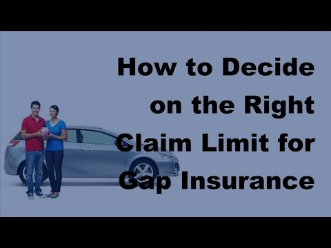 2017-vehicle-gap-insurance-policy-|-how-to-decide-on-the-right-claim-limit-for-gap-insurance