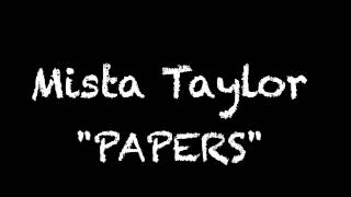 Mista Taylor- Papers @MistaTaylor @QuadDub