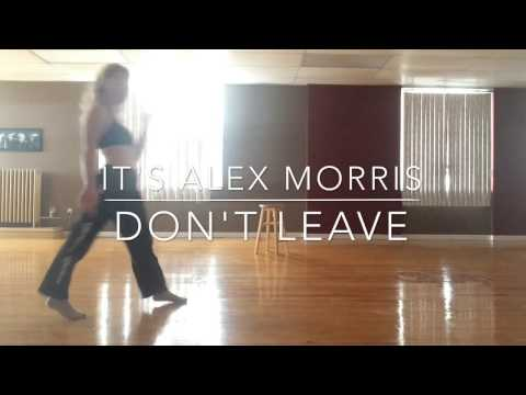 DØN'T LEAVE | Freestyle | it's Alex Morris