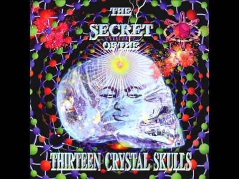 The Secret Of The Thirteen Crystal Skulls (Full Compilation)