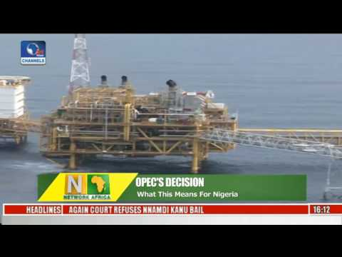 Network Africa: Analysing What OPEC's Oil Output Cut Means For Nigeria