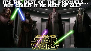 Is Revenge of the Sith the best Star Wars movie?  (Let's Talk Some Star Wars)