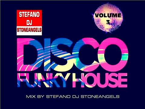 FUNKY DISCO HOUSE 2018 VOL 3 MIX BY STEFANO DJ STONEANGELS