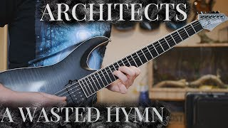 ARCHITECTS - A WASTED HYMN FULL GUITAR COVER