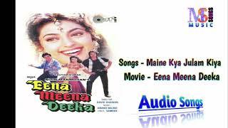 Maine Kya Julm Kiya | Ena Meena Deeka | Udit Narayan, Poornima | Music Songs
